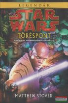 Matthew Stover - Töréspont - Star Wars legendák