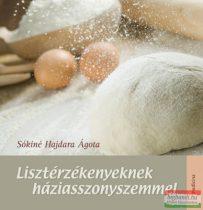 Sókiné Hajdara Ágota - Lisztérzékenyeknek háziasszonyszemmel