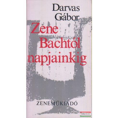 Darvas Gábor - Zene Bachtól napjainkig