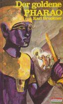 Karl Bruckner - Der goldene Pharao