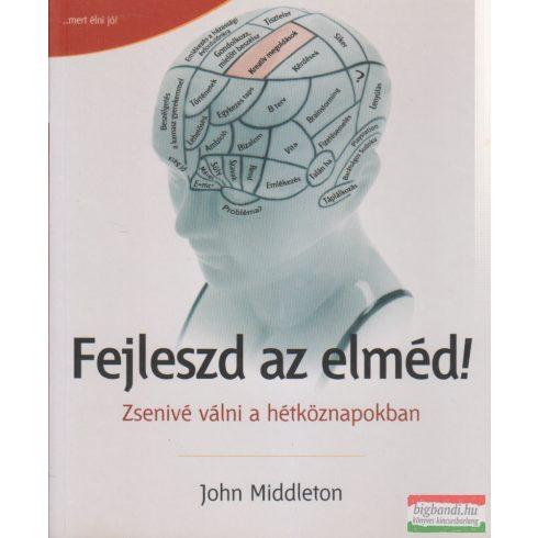 John Middleton - Fejleszd az elméd!