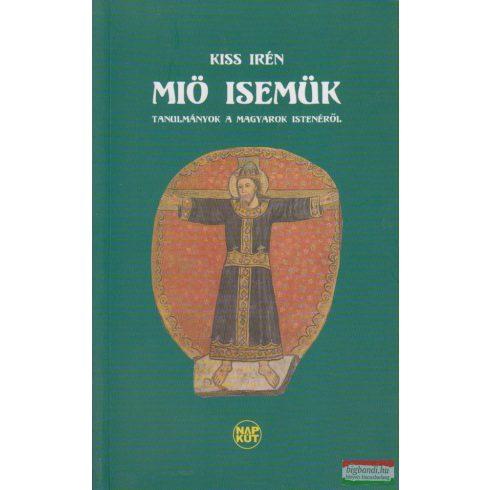 Miö Isemük - tanulmányok a magyarok istenéről