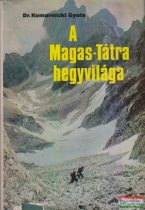 Dr. Komarnicki Gyula - A Magas-Tátra hegyvilága