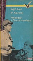 Rejtő Jenő (P. Howard)  - Vesztegzár a Grand Hotelban