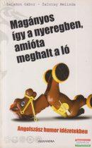 Magányos így a nyeregben, amióta meghalt a ló - Angolszász humor idézetekben
