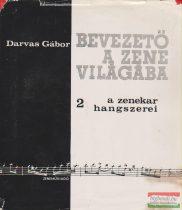 Darvas Gábor - Bevezető a zene világába 2. - A zenekar hangszerei