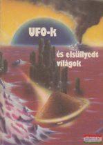 Kuczka Péter szerk. - UFO-k és elsüllyedt világok