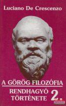 Luciano de Crescenzo - A görög filozófia rendhagyó története 2.