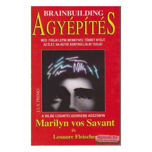 Marilyn vos Savant - Leonore Fleischer - Agyépítés