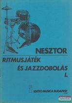 Nesztor Iván - Ritmusjáték és jazzdobolás I. - Alap- és középfokú ismeretek