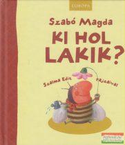 Szabó Magda - Ki hol lakik?