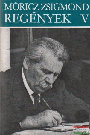 Móricz Zsigmond regények V. - Erdély