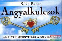 Silke Bader - Angyalkulcsok - amelyek megnyitják a szív kapuit