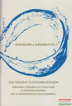 Grigorij Grabovoj - Egységes tudásrendszer