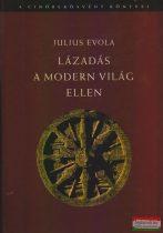 Julius Evola - Lázadás a modern világ ellen