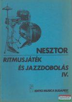 Nesztor Iván - Ritmusjáték és jazzdobolás IV. - Alap- és középfokú ismeretek