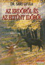 Dr. Sáry Gyula - Az erdőről és az eltűnt időről