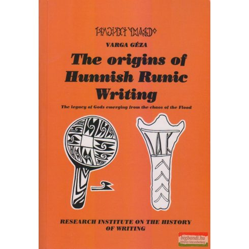 Varga Géza - The Origins of Hunnish Runic Writing