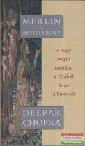 Deepak Chopra - Merlin és Artúr király