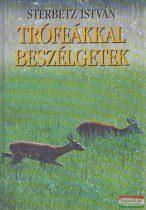 Sterbetz István - Trófeákkal beszélgetek