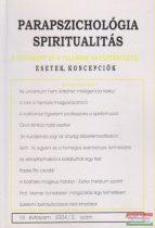 Dr. Liptay András szerk. - Parapszichológia - Spiritualitás VII. évfolyam 2004/2. szám