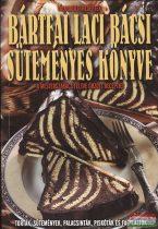 Bártfai Laci bácsi süteményes könyve
