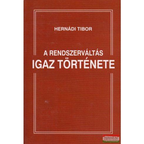 Hernádi Tibor - A rendszerváltás igaz története