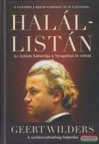 Geert Wilders - Halállistán - Az iszlám háborúja a Nyugattal és velem