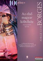 Jorge Luis Borges - Az első magyar költőhöz - Válogatott művek