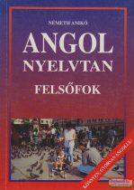 Németh Anikó - Angol nyelvtan - Felsőfok