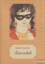 Szabó Magda - Álarcosbál