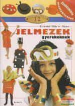 Kiresné Vincze Ilona - Jelmezek gyerekeknek