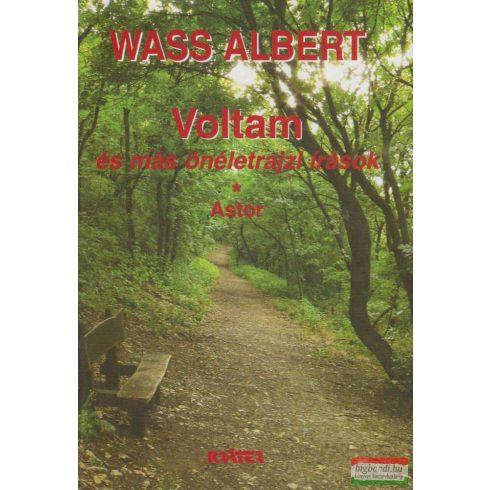 Wass Albert - Voltam és más önéletrajzi írások + Astor