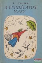P.L. Travers - A csudálatos Mary