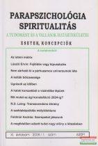 Dr. Liptay András szerk. - Parapszichológia - Spiritualitás XI. évfolyam 2008/1. szám