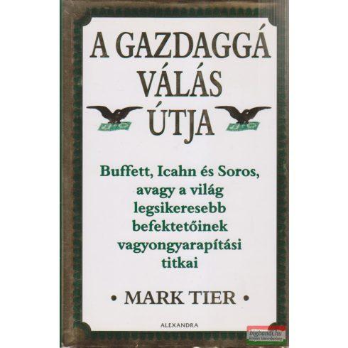 Mark Tier - A gazdaggá válás útja