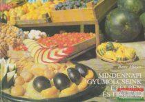Barta Miklós - Mindennapi gyümölcseink ételben és italban