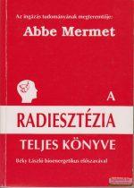 Abbe Mermet - A radiesztézia teljes könyve