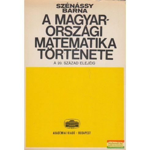 Szénássy Barna - A magyarországi matematika története