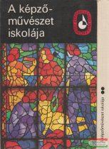Ferenczy Béni, Szőnyi István, Barcsay Jenő, Z. Gács György, Molnár C. Pál - A képzőművészet iskolája I-II.