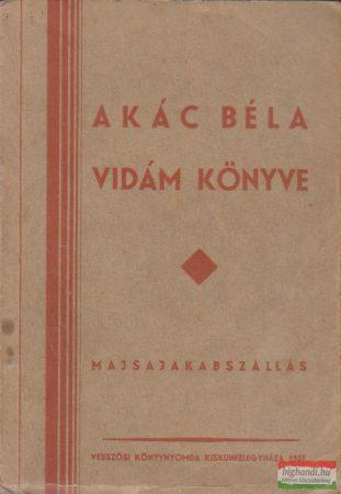 Akác Béla vidám könyve
