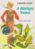 Lakner Judit - A Hétfejű Samu