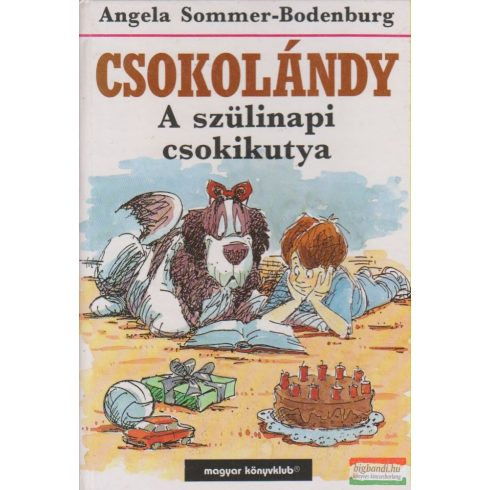 Angela Sommer-Bodenburg - Csokolándy - A szülinapi csokikutya