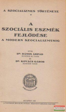 A szociális eszmék fejlődése a modern szocializmusig