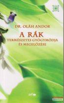 Dr. Oláh Andor - A rák természetes gyógymódja és megelőzése
