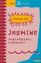 Sohonyai Edit - Jasmine avagy mégis kell a szerelem?