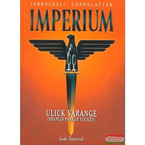 Ulick Varange (Francis Parker Yockey) - Imperium