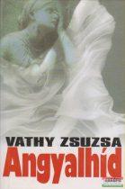 Vathy Zsuzsa - Angyalhíd