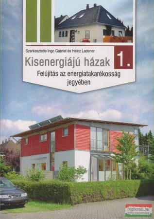 Kisenergiájú házak 1. - Felújítás az energiatakarékosság jegyében