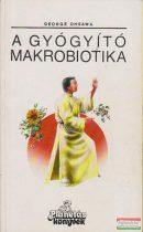 George Ohsawa - A gyógyító makrobiotika